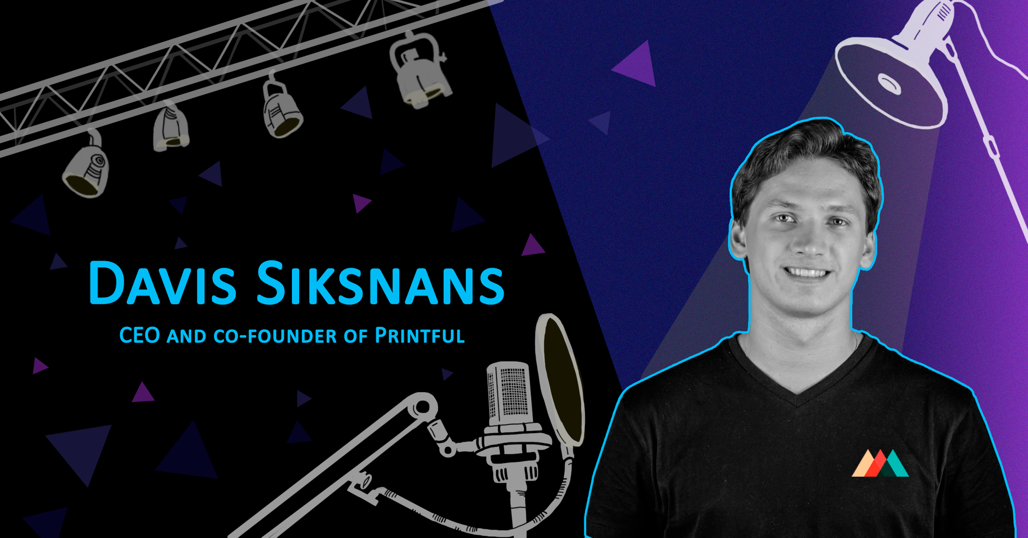 The Story of Success: Davis Siksnans - CEO of Printful