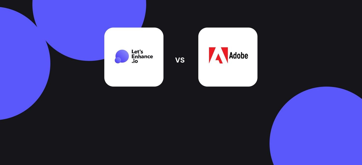 Adobe Super Resolution vs. Let's Enhance: Which Tool Should You Use?