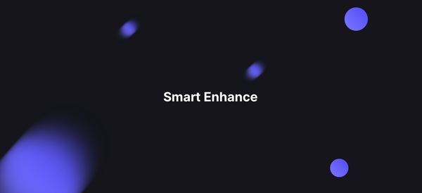 Introducing Smart Enhance
